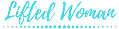 LIFTED WOMAN Christian Blog