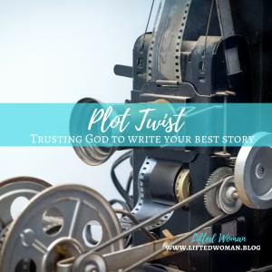 Plot Twist: Trusting God to Write Your Best Story