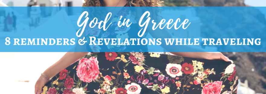 God in Greece: 8 Reminders and Revelations While Traveling